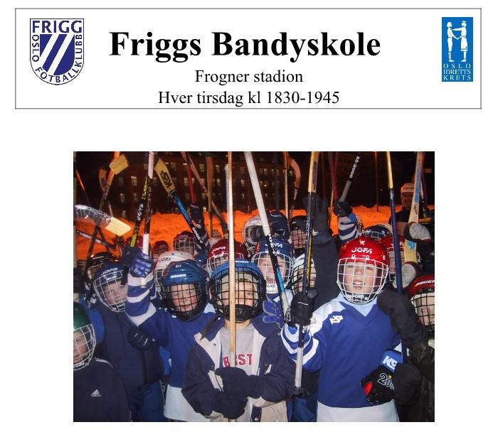 Frigg bandyskole hver tirsdag på Frogner stadion kl. 18:00